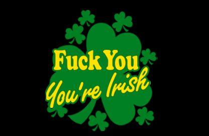 fuck-you-im-irish-t-shirt